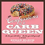 Confessions of a Carb Queen: A Memoir   Susan Blech,Caroline Bock