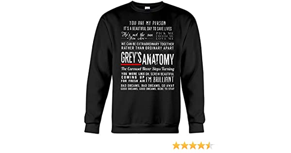 d101076d8f2 superhotapparel Greys Anatomy Quotes Sweatshirt - Grey's Shirt Merchandise  Gifts For Fans - Youre My Person at Amazon Women's Clothing store: