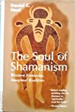 The Soul of Shamanism : Western Fantasies, Imaginal Realities, Noel, Daniel C., 0826409326