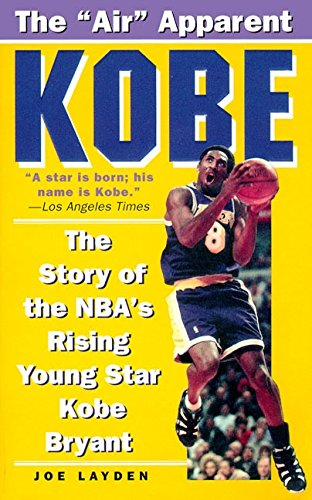 Kobe: The Story of the NBA's Rising Young Star Kobe (Kobe Bryant Nba)