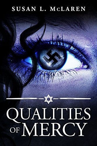Qualities of Mercy: A World War II Suspense Novel Set in Nazi Germany