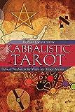Kabbalistic Tarot: Hebraic Wisdom in the Major and