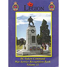 The Royal Canadian Legion BC/Yukon Command Military Service Recognition Book Volume 11