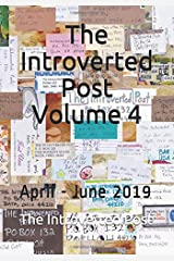 The Introverted Post Volume 4: April - June 2019 Paperback