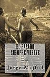 El pasado siempre vuelve: cuentos (Spanish Edition)