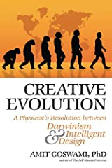 Creative Evolution: A Physicist's Resolution Between Darwinism and Intelligent Design Hardcover
