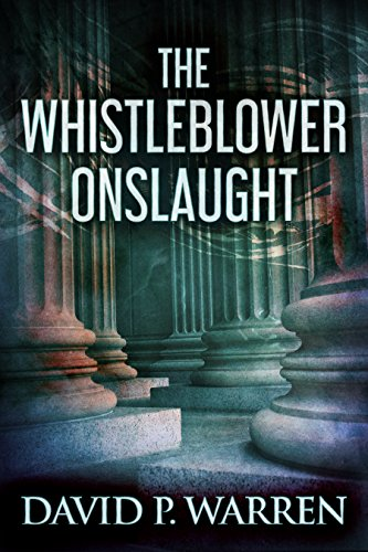 #freebooks – The Whistleblower Onslaught by David P. Warren
