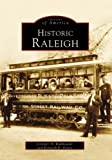 img - for Historic Raleigh (NC) (Images of America) by Jenny and Ken Peters Kulikowski (2002-07-03) book / textbook / text book