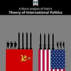 A Macat Analysis of Kenneth Waltz's Theory of International Politics