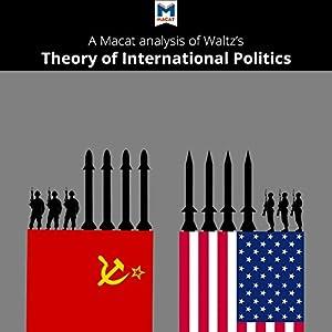 A Macat Analysis of Kenneth Waltz's Theory of International Politics Audiobook