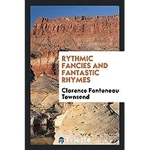 Rythmic Fancies and Fantastic Rhymes