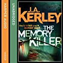 The Memory Killer Audiobook by J. A. Kerley Narrated by John Moraitis