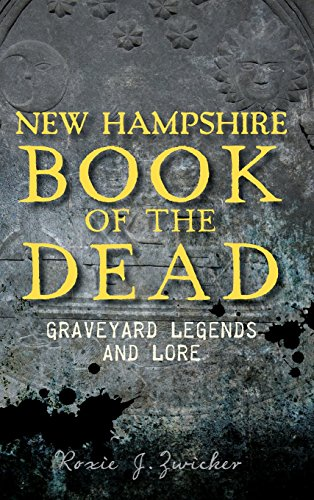 New Hampshire Book of the Dead: Graveyard Legends