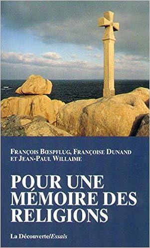 Ebook pdfs télécharger Pour une mémoire des religions MOBI by François Boespflug 2707125962