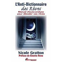 L'Anti-Dictionnaire des Rêves :  Manuel d'auto-analyse pour décoder vos rêves (Hors-collection) (French Edition)