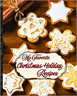 My Favorite Christmas Holiday Recipes Cookies Treats And Candy