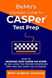 BeMo's Ultimate Guide to CASPer Test Prep: How To Increase Your CASPer SIM Score By 23% Using The Proven Strategies They May Not Want You To Know Pdf Epub Mobi