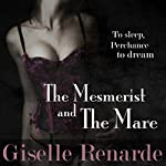 The Mesmerist and the Mare: Paranormal Erotic Shorts, Book 0 | Giselle Renarde