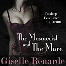 The Mesmerist and the Mare: Paranormal Erotic Shorts, Book 0 Audiobook by Giselle Renarde Narrated by Giselle Renarde