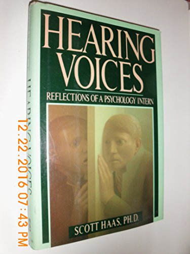 Hearing Voices: Reflections of a Not all there Intern