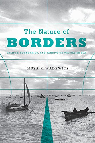 the-nature-of-borders-salmon-boundaries-and-bandits-on-the-salish-sea-emil-and-kathleen-sick-book-se