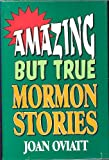 Amazing but True Mormon Stories, Joan Oviatt, 0882905074