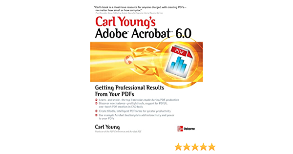 Adobe Acrobat 6 0 Getting Professional Results From Your Pdfs 9780072231380 Computer Science Books Amazon Com