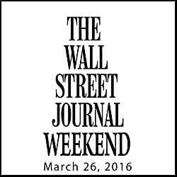 Weekend Journal 03-26-2016