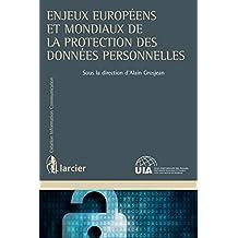 Enjeux européens et mondiaux de la protection des données personnelles (Création Information Communication) (French Edition)