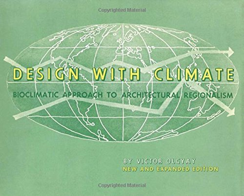 Design with Climate Bioclimatic Approach to Architectural Regionalism - New and expanded Edition [Olgyay, Victor] (Tapa Blanda)