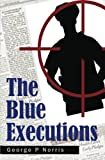 The Blue Executions, George Norris, 1494932695