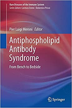 Antiphospholipid Antibody Syndrome: From Bench to Bedside (Rare Diseases of the Immune System)
