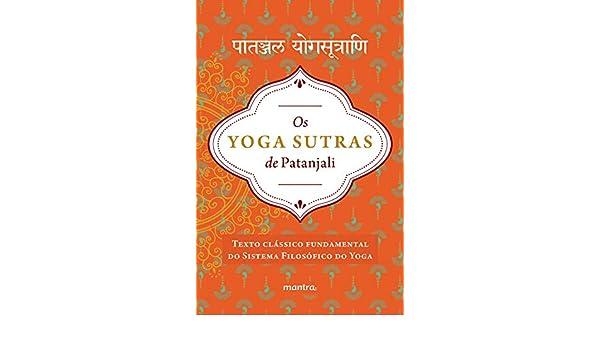 Os Yoga Sutras de Patanjali: Versão integral em sânscrito e ...