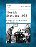 Florida Statutes 1953, Richard W. Ervin and Charles Tom Henderson, 1287329942