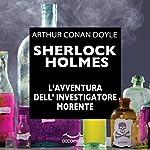 Sherlock Holmes e l'avventura dell'investigatore morente | Arthur Conan Doyle