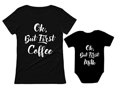 c8c454903 Amazon.com: OK But First Coffee - Milk Mom & Son/Daughter Matching Set Mom  & Baby Shirts: Clothing