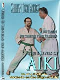 The Three Levels of Aiki by Shihan Tony Annesi