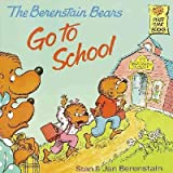 The Berenstain Bears Go to School, Stan Berenstain and Jan Berenstain, 0394837231
