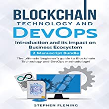 Blockchain Technology and DevOps: Introduction and Its Impact on Business Ecosystem Audiobook by Stephen Fleming Narrated by Jim Raposa