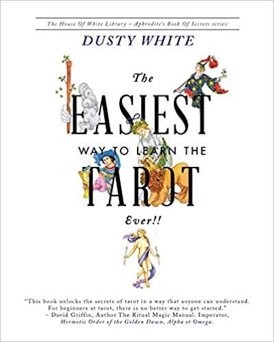 The easiest way to learn the tarot ever dusty white brenda the easiest way to learn the tarot ever dusty white brenda judy 9781419692888 amazon books fandeluxe Gallery
