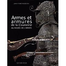 Armes et armures de la couronne: Au musée de l'armée