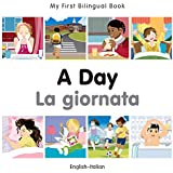 My First Bilingual Book–A Day (English–Italian)