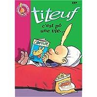 Titeuf, tome 3 : C' est pô une vie...
