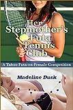 Her Stepmother's Futa Tennis Club: A Taboo Futa-on-Female Competition