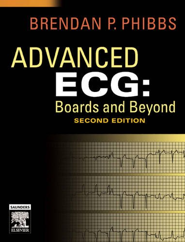 Advanced ECG: Boards and Beyond, 2e, by Brendan Phibbs MD