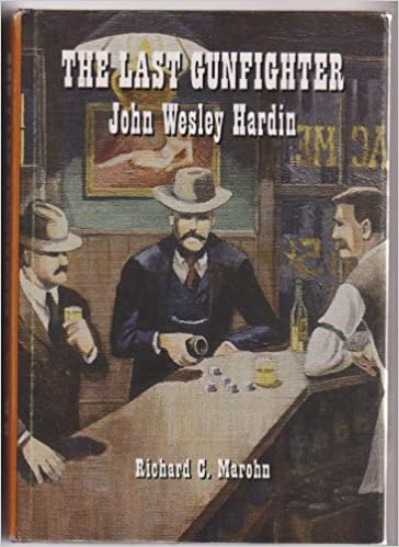 The Last Gunfighter: John Wesley Hardin (The Early West)