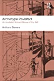 img - for Archetype Revisited: An Updated Natural History of the Self (Routledge Mental Health Classic Editions) book / textbook / text book