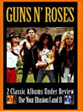 Guns N' Roses: 2 Classic Albums Under Review Use Your Illusion I and II