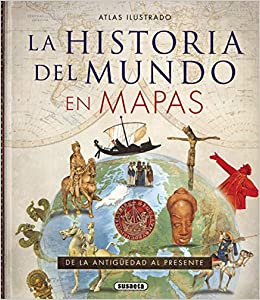 Historia Del Mundo En Mapas (Atlas Ilustrado): Amazon.es: Haywood ...