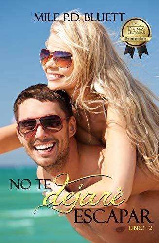 No te dejaré escapar (Buscándome te encontré nº 2) (Spanish Edition)